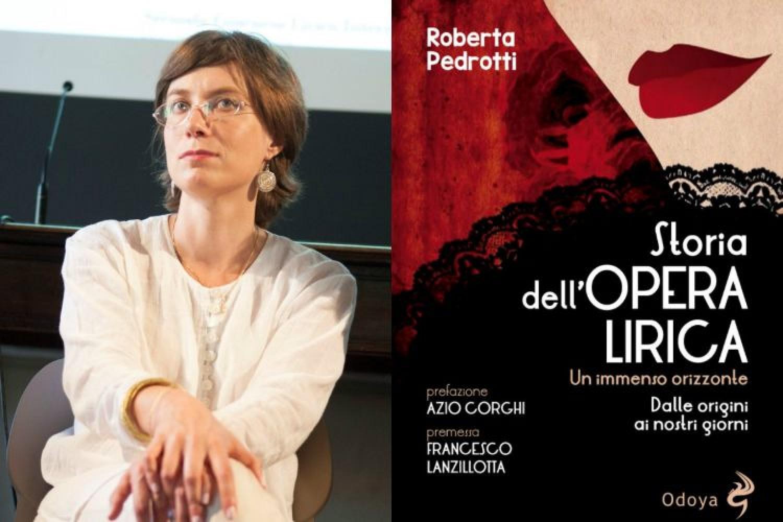 """Il Teatro in libreria: """"La storia dell'opera lirica"""" di Roberta Pedrotti"""
