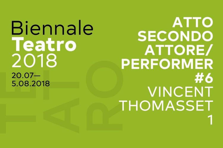Biennale Teatro 2018: l'Attore/Performer a Venezia