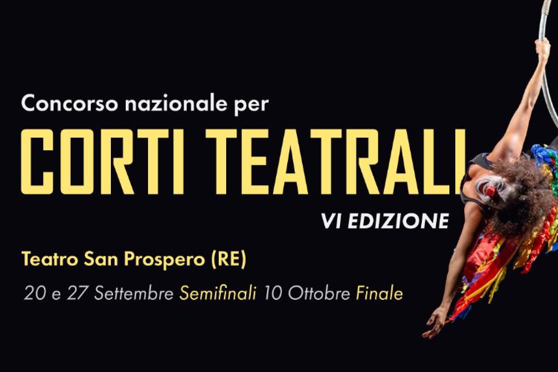 Teatro San Prospero (RE). VI Edizione del concorso nazionale per Corti Teatrali