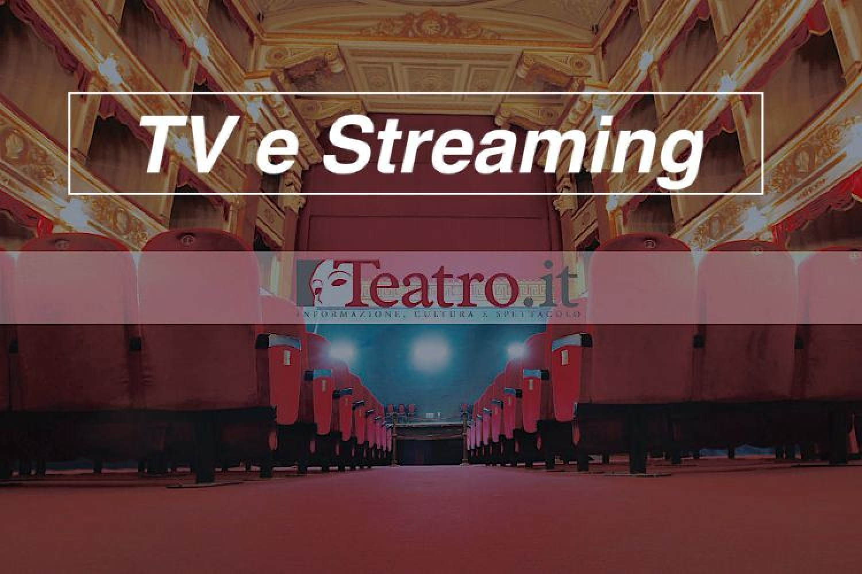 Spettacoli in TV e streaming