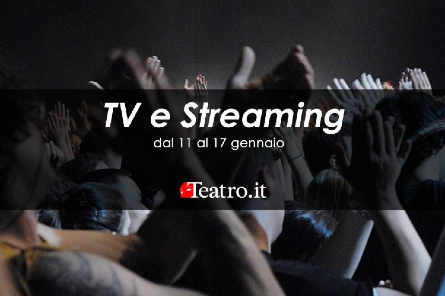 TV e Streaming: 11-17 gennaio