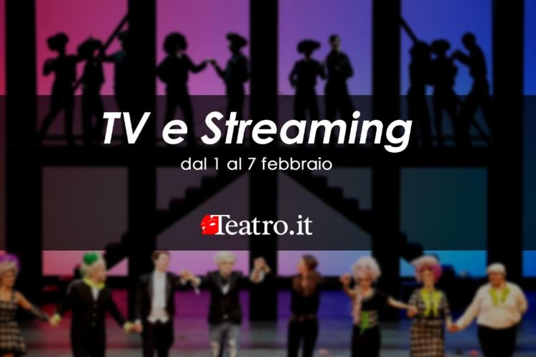 Teatro in Tv e streaming: gli spettacoli della settimana dall'1 al 7 febbraio 2021