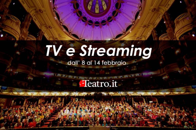 Teatro in Tv e streaming: gli spettacoli della settimana dall'8 al 14 febbraio 2021