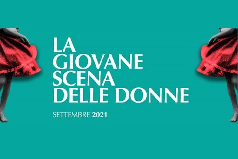 """Festival """"La giovane scena delle donne"""": bando di concorso 2021"""