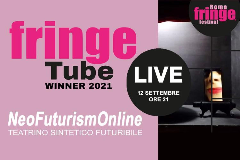 FRINGE TUBE 2021: NeoFuturismOnline - Live