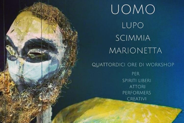 """Workshop a Roma:""""Uomo, Lupo, Scimmia e Marionetta"""""""