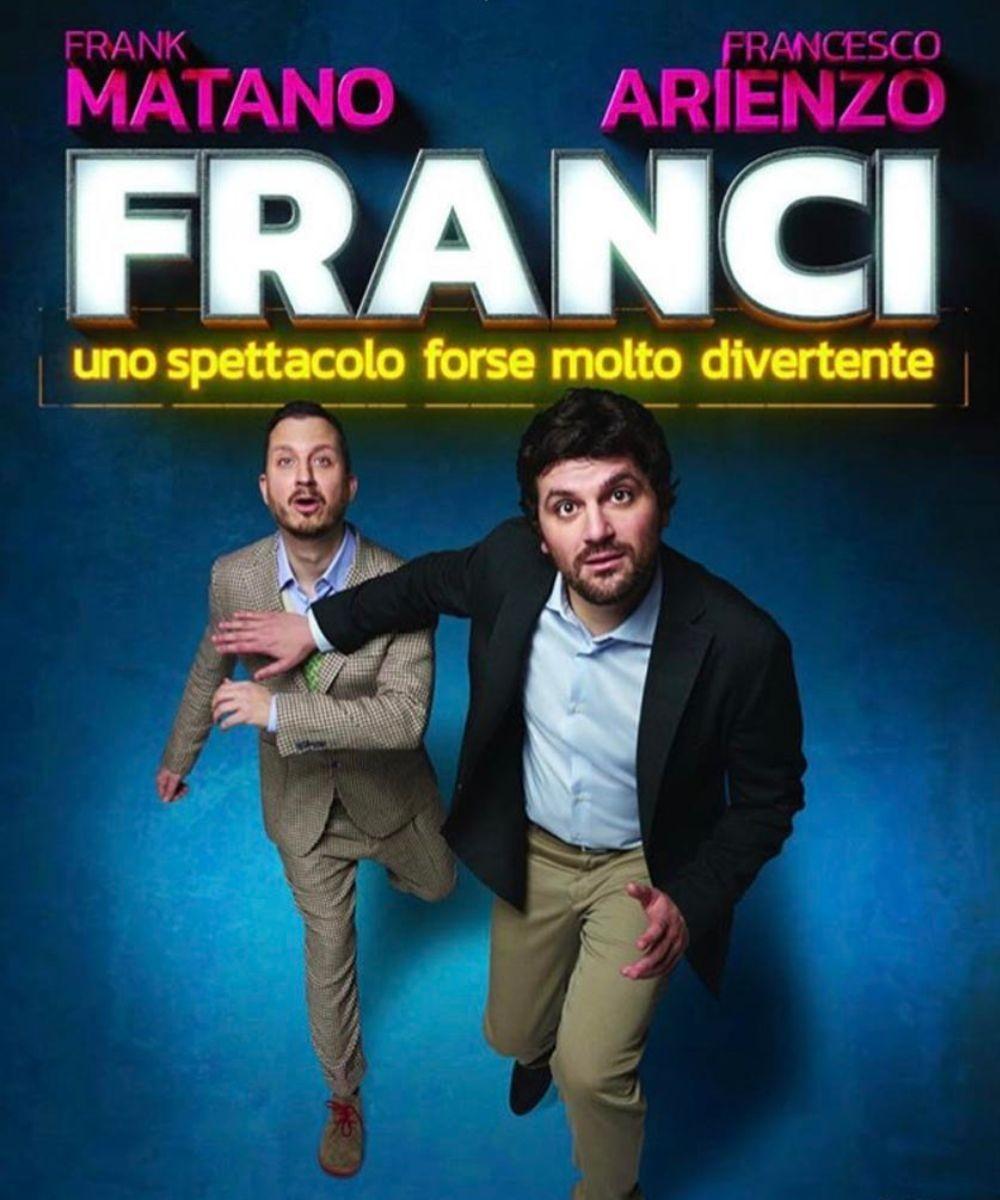 FRANCI - Frank Matano, Francesco Arienzo