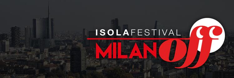 Milano Off Isola Festival - 2016