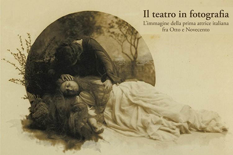 """Le grandi attrici della Belle Époque: """"Il teatro in fotografia"""""""
