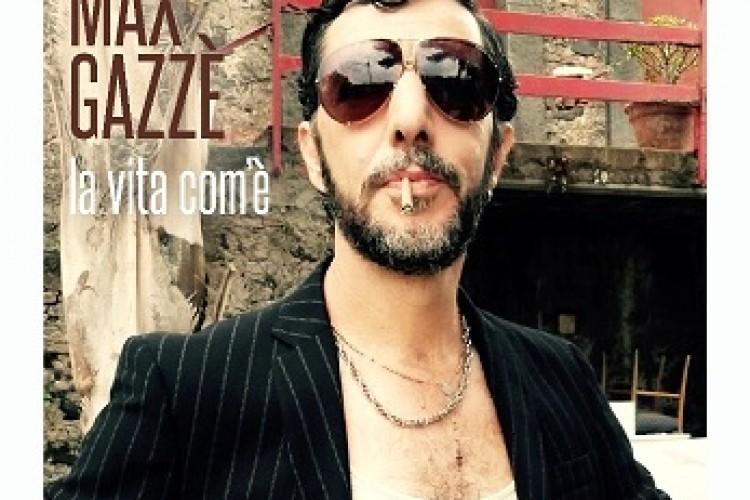 Max Gazze', in radio il nuovo singolo La vita com'e'