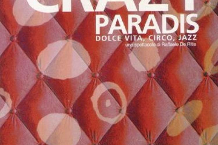 'Il Crazy Paradis' di Raffaele De Ritis