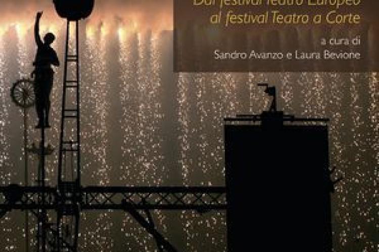 'Una storia. Dal festival Teatro Europeo al festival Teatro a Corte'
