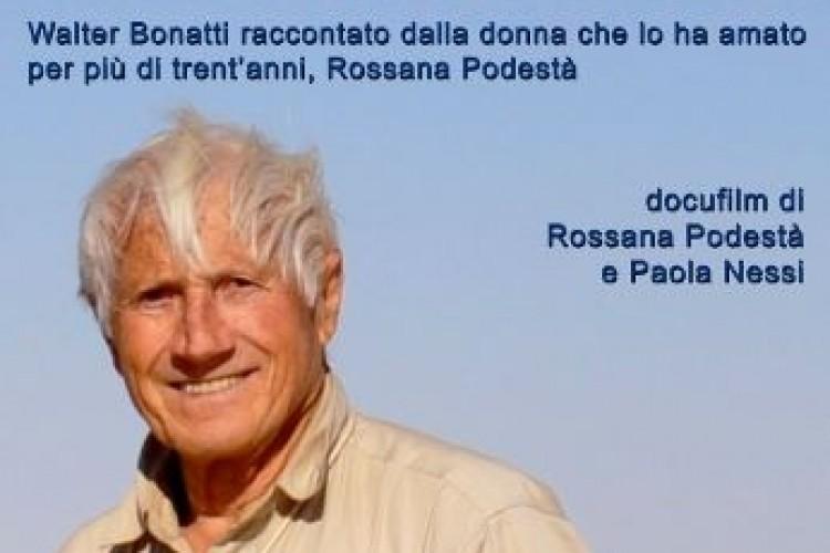 """""""W"""" come Walter Bonatti nel film che gli dedica la sua Rossana"""