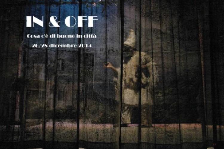 IN & OFF - Cosa c'è di buono in città - Napoli, 26/28 Dicembre 2014