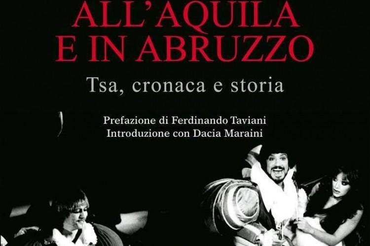'Il teatro all'Aquila e in Abruzzo. Tsa, cronaca e storia'