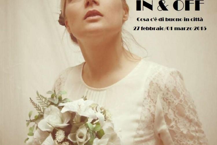 IN & OFF - Cosa c'è di buono in città - Napoli, 27 Febbraio/01 Marzo 2015