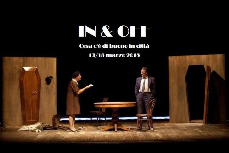 IN & OFF - Cosa c'è di buono in città - Napoli, 13/15 Marzo 2015