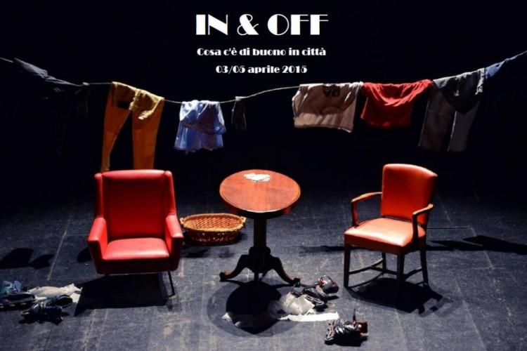 IN & OFF - Cosa c'è di buono in città - Napoli, 03/05 Aprile 2015