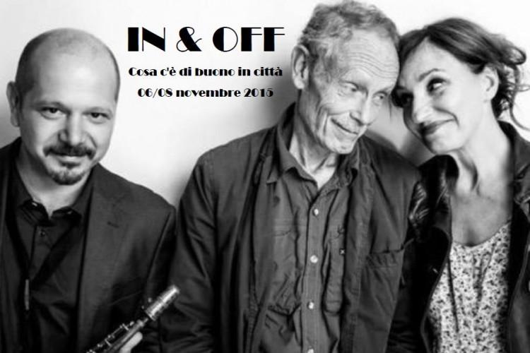 IN & OFF - Cosa c'è di buono in città - Napoli, 06/08 Novembre 2015