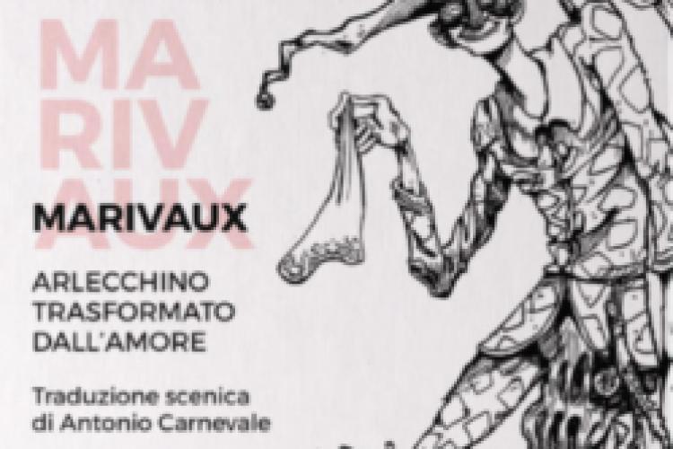 Arlecchino trasformato dall'amore - Antonio Carnevale da Marivaux